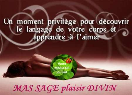 Votre masseur jouissif MASSAGE plaisir DIVIN